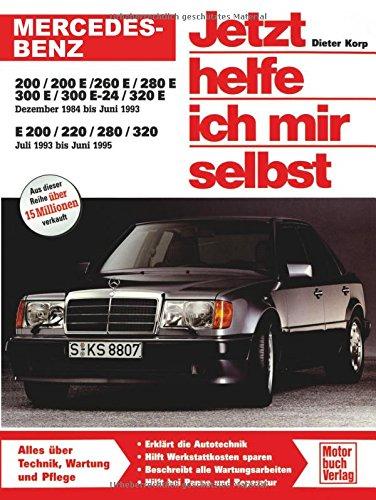 Mercedes-Benz 200-320 E (W 124): Dezember 1984 bis Juli 1995 (Jetzt helfe ich mir selbst)