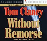 Without Remorse (Tom Clancy) by Clancy, Tom (1999) Audio CD