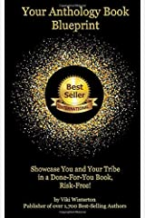 Your Anthology Book Blueprint: Showcase You and Your Tribe in a Done-For-You Book, Risk-Free! Paperback