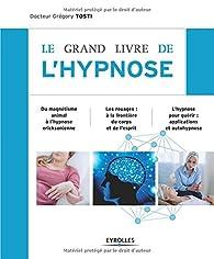 Le grand livre de l'hypnose par Grégory Tosti