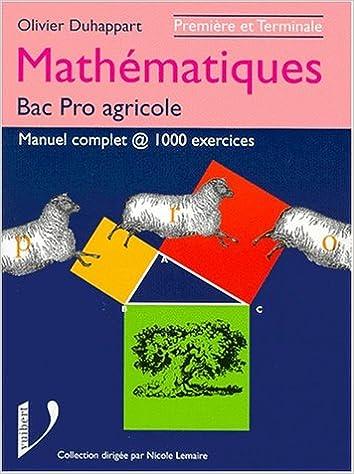 Téléchargement MATHEMATIQUES 1ERE ET TERMINALE BAC PRO AGRICOLE. : Manuel complet, 1000 exercices pdf, epub ebook