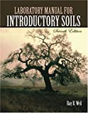 Laboratory Manual for Introductory Soils, Weil, Ray R., 0757517730
