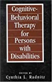 Cognitive-Behavioral Therapies for Persons with Disabilities, , 076570238X