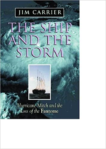 The Ship and the Storm: Hurricane Mitch and the Loss of the Fantome