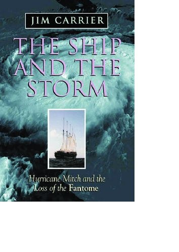 - The Ship and the Storm: Hurricane Mitch and the Loss of the Fantome