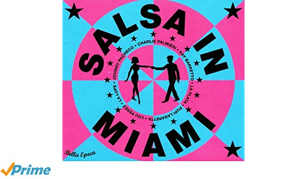 Various Artists - La Bella Epoca De La Salsa, Vol. 4: Salsa in Miami 1958-1964 - Amazon.com Music
