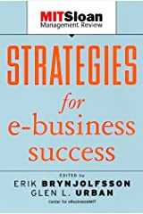 Strategies for E-Business Success (The MIT Sloan Management Review Series Book 2) Kindle Edition