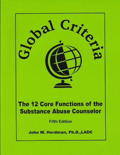 ... Criteria: The 12 Core Functions Of The Substance Abuse Counselor