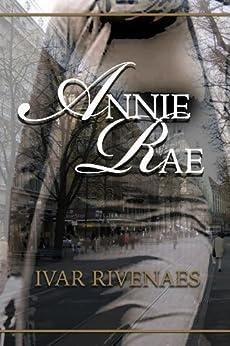 Annie Rae by [Rivenaes, Ivar ]