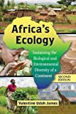 Africa's Ecology: Sustaining the Biological and Environmental Diversity of a Continent