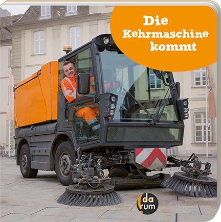 Die Kehrmaschine kommt Pappbilderbuch – 1. August 2018 Monika Schaub Kathrin Hopf Don Ribacker Darum Verlag