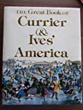 The Great Book of Currier and Ives' America, Walton Rawls, 0896590704
