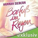Barfuß im Regen (Barfuß 1) Hörbuch von Hannah Siebern Gesprochen von: Eva Gosciejewicz