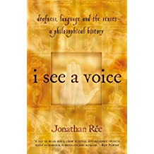 I See A Voice: Deafness, Language and the Senses