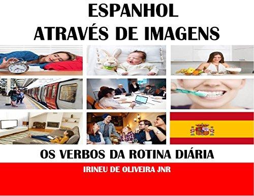 Espanhol Através de Imagens: Os verbos da rotina diária em espanhol (Spanish Edition)