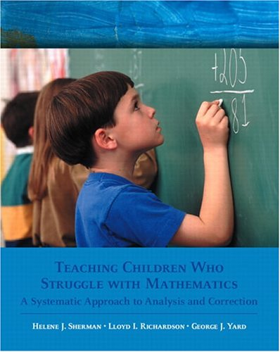 Teaching Children Who Struggle with Mathematics: A Systematic Approach to Analysis and Correction