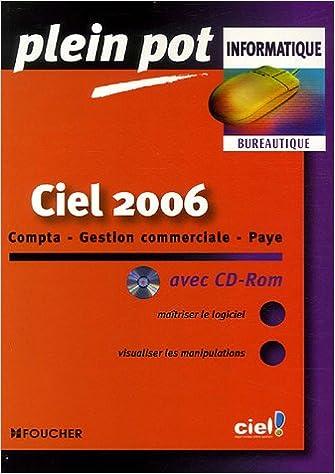 En ligne Ciel 2006 : Compta - Gestion commerciale - Paye (1Cédérom) pdf