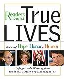 True Lives, Reader's Digest Editors, 0762107413