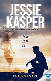 Jessie Kasper (Before We Fractured Book 1) by [Nave, Bradon]