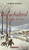 Beauchabrol ou le temps des loups par Bordes