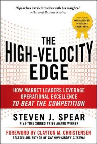 The High-Velocity Edge: How Market Leaders Leverage Operational Excellence to Beat the Competition - Edge Spear