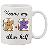 You're My Other Half Ceramic Coffee/Tea Mug - I guessing the better half (11oz.)