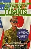 Alternate Tyrants (Alternate Anthologies)