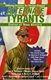 Alternate Tyrants (Alternate Anthologies)