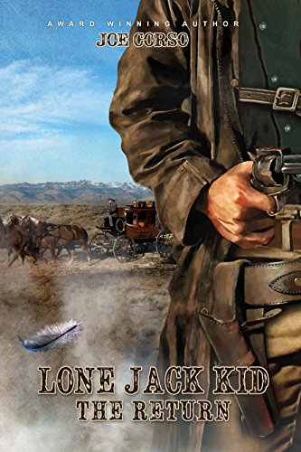 Lone Jack Kid: The Return: A Western Adventure (Western Fiction, by Joe Corso Book 2) (The Lone Jack Kid) (Famous Black Cowboys Of The Old West)