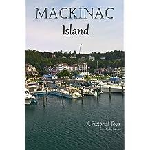 Mackinac Island: A Pictorial Tour