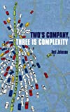 Two's Company, Three Is Complexity, Neil F. Johnson, 1851684883