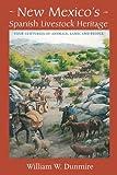 New Mexico's Spanish Livestock Heritage, William W. Dunmire, 0826331653