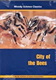 City of the Bees (Moody Science Classics)