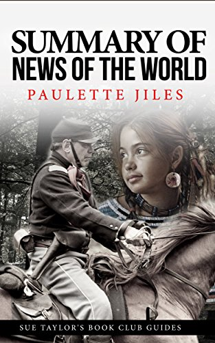 Summary of News of the World: Paulette Jiles