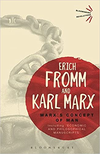 Marxs concept of man including economic and philosophical marxs concept of man including economic and philosophical manuscripts bloomsbury revelations erich fromm karl marx 9781472513953 amazon books fandeluxe Images