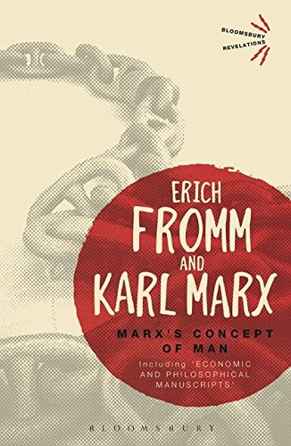 Marx's Concept of Man: Including 'Economic and Philosophical Manuscripts' (Bloomsbury Revelations)