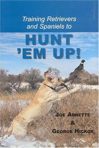 Read Online Training Retreivers and Spaniels to Hunt 'Em Up! pdf