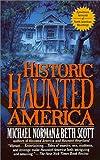 Historic Haunted America, Michael Norman and Beth Scott, 0613340027