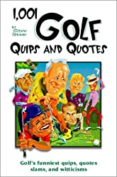 1,001 Golf Quips and Quotes