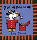 Maisy Dresses Up, Lucy Cousins, 0763608858