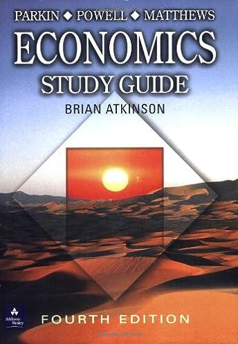 parkin european economics study guide brian atkinson rh amazon com Principles of Economics Study Guide Economics Study Guide Answer Keys