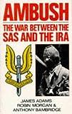 Ambush: The War Between the S.A.S. and the I.R.A.