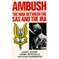 Ambush: The War Between The Sas And The Ira