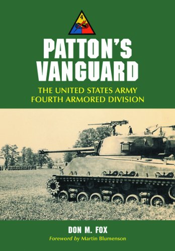 4th Armored Division - Patton's Vanguard: The United States Army Fourth Armored Division
