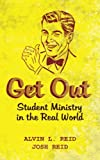 Get Out: Student Ministry in the Real World