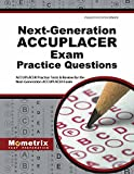 Next-Generation ACCUPLACER Practice Questions: ACCUPLACER Practice Tests & Review for the Next-Generation ACCUPLACER Placement Tests