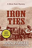 Iron Ties, Ann Parker, 1590582632