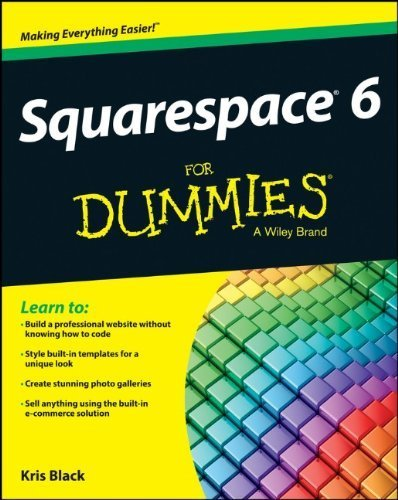 Squarespace 6 For Dummies by Kris Black (2013-08-26)