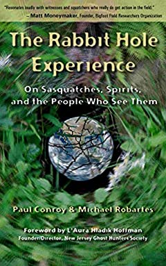 The Rabbit Hole Experience: On Sasquatches, Spirits, and the People Who See Them