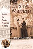 Let's Talk Marriage, F. Dean Lueking, 0802849040